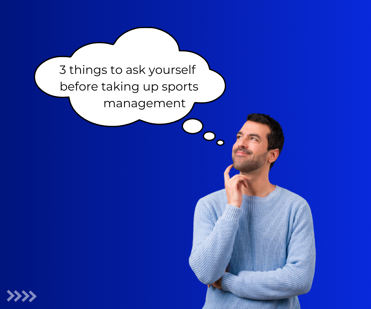Ask yourself these things before taking up sports management